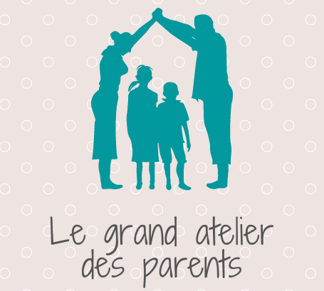 Le Grand Atelier des Parents